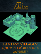 Fantasy Villages: Gnomish Workshops