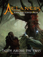 ATLANTIS:  Death Among the Trees