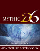 MYTHIC D6: Adventure Anthology