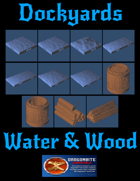 Dockyards: Water & Wood