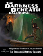 The Darkness Beneath Dalentown - DeScriptors Edition