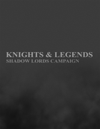 Knights & Legends Shadow Lords Campaign