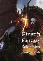 First Five Fantasy Roleplaying Player's Guide