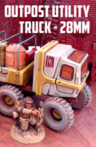 Outpost Utility Truck: 3D Printable for 28mm Sci-Fi