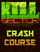 Kill Sector Crash Course