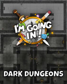 I'm going in! - Dark Dungeons
