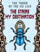 The Tower of the Ice Lich: The Stairs My Destination