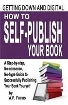 Getting Down and Digital: How to Self-publish Your Book