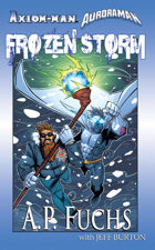 Axiom-man/Auroraman: Frozen Storm (A Superhero Novel)