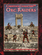 Orc Raiders (Little Orc Wars/Cardstock CharactersTM)
