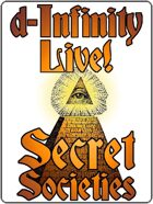 d-Infinity Live! Series 4, Episode 22: Secret Societies