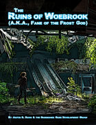 The Ruins of Woebrook (a.k.a., Fane of the Frost God)