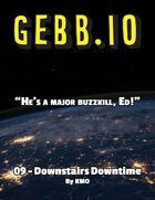 Gebb 09 – Downstairs Downtime