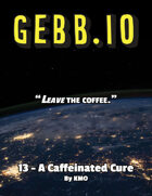 Gebb 13 – A Caffeinated Cure