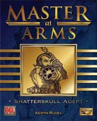 Master at Arms: Shatterskull Adept on RPGNow.com