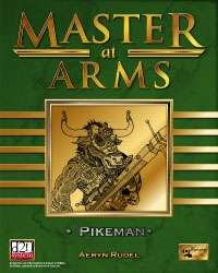 Master at Arms: Pikeman on RPGNow.com