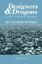 Designers & Dragons: The Platinum Appendix