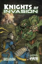 Knights of Invasion • A World of Adventure for Fate Core