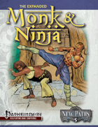 New Paths 5: Expanded Monk and Ninja (Pathfinder RPG)