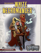 New Paths 7: Expanded White Necromancer (Pathfinder RPG)