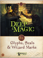 Deep Magic: Glyphs, Seals, and Wizard Marks