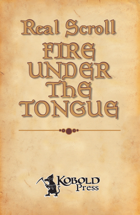 Real Scroll 3: Fire Under the Tongue (Pathfinder RPG)