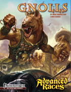 Advanced Races 10: Gnolls (Pathfinder RPG)