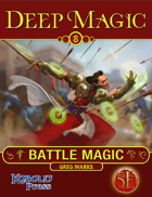 Deep Magic: Battle Magic for 5th Edition