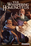 Your Whispering Homunculus
