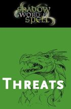 Shadow, Sword & Spell: Threats