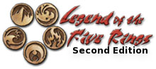 Legend of the Five Rings 2nd Edition