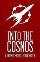 Cosmic Patrol: Into the Cosmos