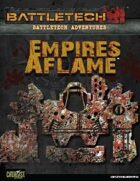 BattleTech: Adventures: Empires Aflame
