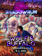Shadowrun: Wolf & Buffalo