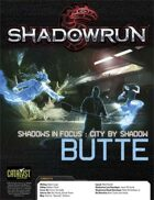 Shadowrun: Shadows in Focus: City by Shadow: Butte