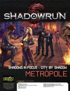 Shadowrun: Shadows in Focus: City By Shadow: Metrópole