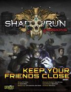 Shadowrun Missions: Keep Your Friends Close (0801)