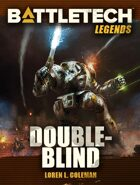 BattleTech Legends: Double Blind