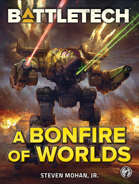 BattleTech: A Bonfire of Worlds
