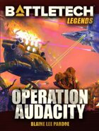 BattleTech Legends: Operation: Audacity
