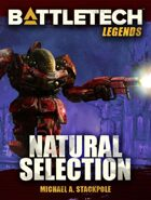 BattleTech Legends: Natural Selection