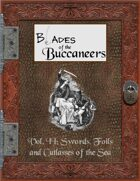 Blades of the Buccaneers: Swords, Foils and Cutlasses of the Sea