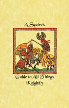 A Squire's Guide to All Things Knightly