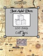 Just Add Dice: 100 Ship Cargos
