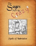 The Sages Must be Crazy: Spells of Inebriation