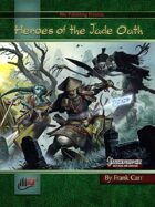 Heroes of the Jade Oath (PFRPG)