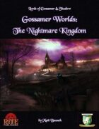 Gossamer Worlds: The Nightmare Kingdom (Diceless)