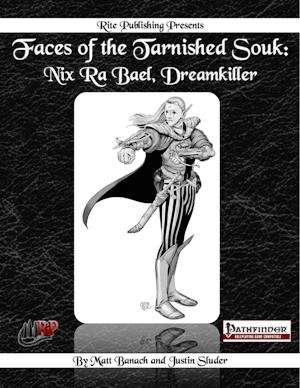 Faces of the Tarnished Souk: Nix Ra Bael, Dreamkiller (PFRPG) on DriveThruRPG.com