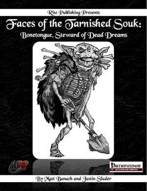 Faces of the Tarnished Souk: Bonetongue, Steward of Dead Dreams (PFRPG) on DriveThruRPG.com