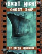 Fright Night: GHOST SHIP
